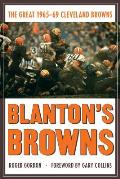 Blanton's Browns: The Great 1965-69 Cleveland Browns