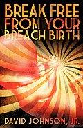 Break Free from Your Breach Birth