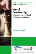 Moral Leadership: a Transformative Model for Tomorrow's Leaders