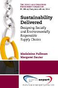 Sustainability Delivered Designing Socially & Environmentally Responsible Supply Chains