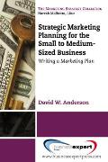Strategic Marketing Planning for the Small to Medium-Sized Business