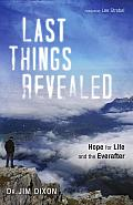 Last Things Revealed Hope for Life & the Ever After