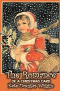 The Romance of a Christmas Card by Kate Douglas Wiggin, Fiction, Historical, United States, People & Places, Readers - Chapter Books