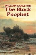The Black Prophet by William Carleton, Fiction, Classics, Literary