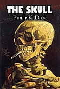 The Skull by Philip K. Dick, Science Fiction, Adventure