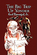The Big Trip Up Yonder by Kurt Vonnegut, Science Fiction, Literary