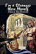 I'm a Stranger Here Myself by Mack Reynolds, Science Fiction, Adventure, Fantasy