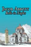 Rollo in Naples by Jacob Abbott, Juvenile Fiction, Action & Adventure, Historical