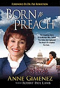 Born to Preach How the Inspiring Story of Anne Gimenez Can Help You Discover Gods Call for Your Life