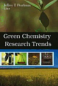 Green Chemistry Research Trends. Jeffrey T. Pearlman