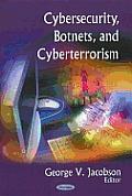 Cybersecurity, Botnets, and Cyberterrorism