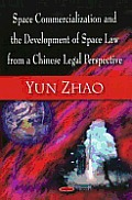 Space Commercialization and the Development of Space Law from a Chinese Legal Perspective