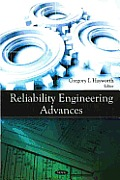 Reliability Engineering Advances. Edited by Gregory I. Hayworth