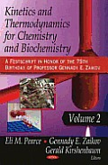 Kinetics and Thermodynamics for Chemistry and Biochemistry Volume 2