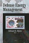 Defense Energy Management. Edited by Edward R. Myers