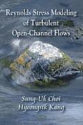 Reynolds Stress Modeling of Turbulent Open-Channel Flows