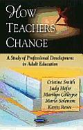 How Teachers Change
