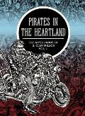 Pirates in the Heartland The Mythology of S Clay Wilson Volume 1
