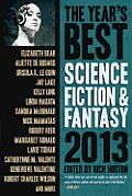 Years Best Science Fiction & Fantasy 2013 Edition