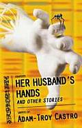 Her Husbands Hands & Other Stories