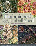 Embroidered & Embellished 85 Stitches Using Thread Floss Ribbon Beads & More Step By Step Visual Guide