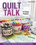 Quilt Talk: 12 Chatty Projects: Paper-Pieced Alphabet with Symbols & Numbers [With Pattern(s)]