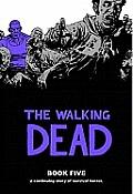 The Walking Dead: Book Five