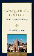 Conquering College: A Guide for Undergraduates