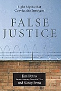 False Justice 8 Myths that Lead to Wrongful Convictions