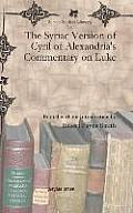 The Syriac Version of Cyril of Alexandria's Commentary on Luke