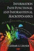 Information Path Functional & Informational Macrodynamics
