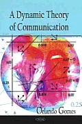 Dynamic Theory of Communication