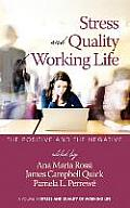 Stress and Quality of Working Life: The Positive and the Negative (Hc)