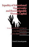 Equality of Educational Opportunity and Knowledgeable Human Capital: From the Cold War and Sputnik to the Global Economy and No Child Left Behind (Hc)