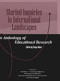 Storied Inquiries in International Landscapes an Anthology of Educational Research (Hc)