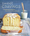Sweet Cravings 50 Seductive Desserts for a Gluten Free Lifestyle