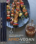Afro-Vegan: Farm Fresh African, Caribbean, and Southern Flavors Remixed