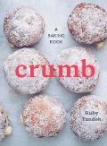 Crumb A Baking Book