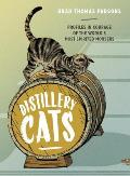 Distillery Cats Profiles in Courage of the Worlds Most Spirited Mousers