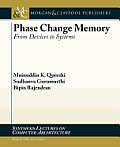 Phase Change Memory From Devices to Systems