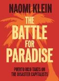 Battle For Paradise Puerto Rico Takes on the Disaster Capitalists