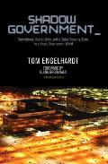 Shadow Government Surveillance Secret Wars & a Global Security State in a Single Superpower World