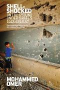 Shell Shocked On the Ground Under Israels Gaza Assault