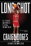 Long Shot The Triumphs & Struggles of an NBA Freedom Fighter