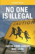 No One is Illegal Fighting Racism & State Violence on the US Mexico Border