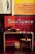 Soulspace Creating a Home That Is Free of Clutter Full of Beauty & Inspired by You