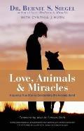 Love Animals & Miracles Inspiring True Stories Celebrating the Healing Bond