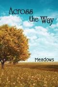Across the Way: Meadows