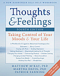 Thoughts & Feelings Taking Control of Your Moods & Your Life 4th Edition workbook