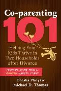 Co parenting 101 Helping Your Kids Thrive in Two Households after Divorce